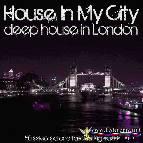VA - House in My City Deep House in London (2013)